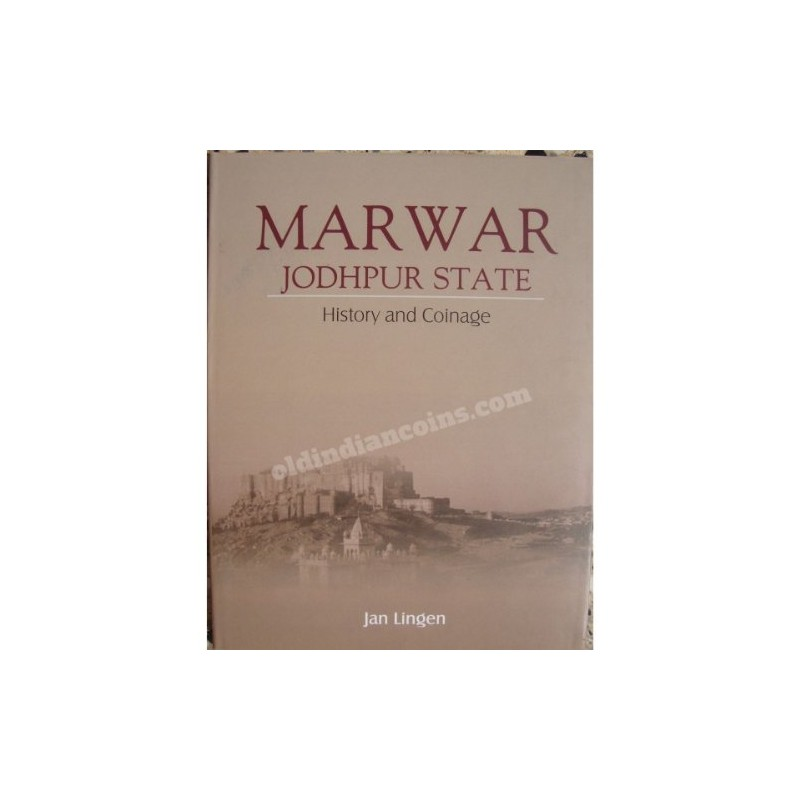 Marwar Jodhpur State History And Coinage Book - Jan Lingen