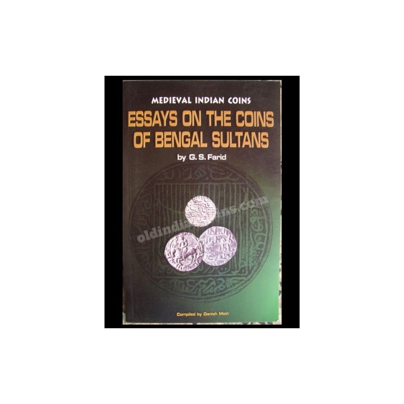 Essays On The Coins Of Bengal Sultans - G.S.Farid n Danish Moin