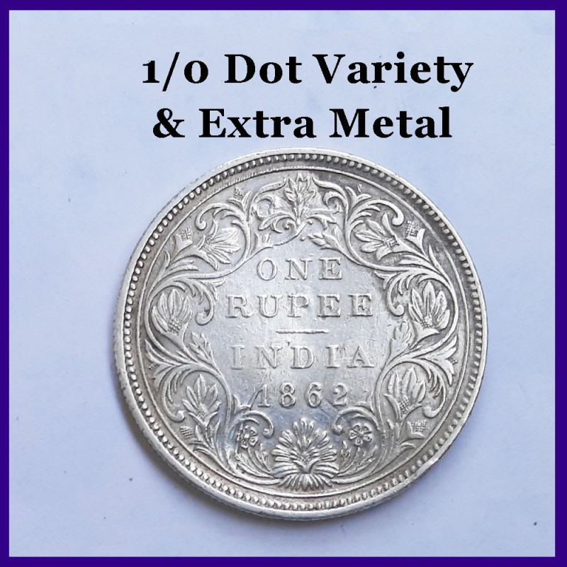 1862, B/II 1/0 Dots Extra Metal Error One Rupee Victoria Queen Silver Coin - British India